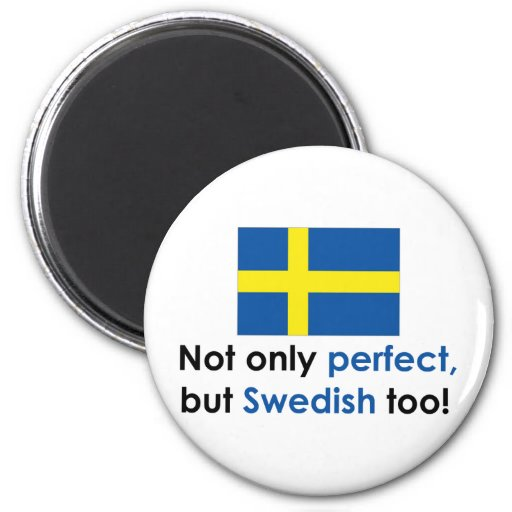 Perfect Swede Magnet