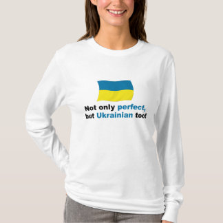 Perfect Ukrainian T-Shirt
