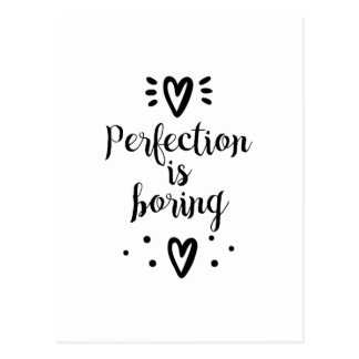 Perfection is boring funny quote Postcard