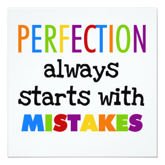 Perfection Starts With Mistakes Custom Announcements