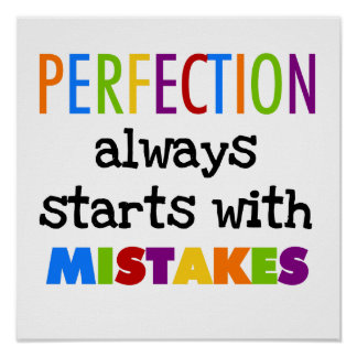 Perfection Starts With Mistakes Posters