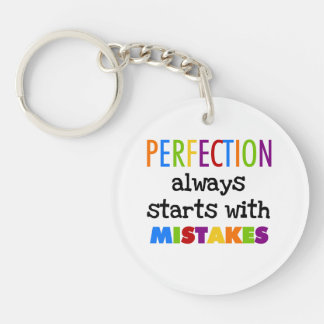 Perfection Starts With Mistakes Single-Sided Round Acrylic Key Ring