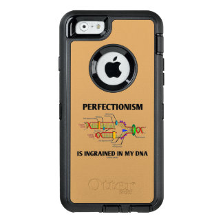 Perfectionism Is Ingrained In My DNA Genetic Humor OtterBox iPhone 6/6s Case