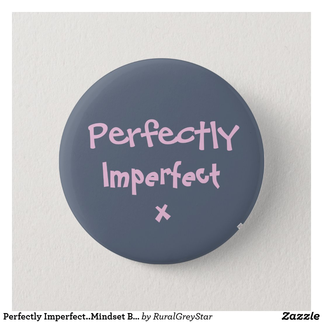 Perfectly Imperfect..Mindset Badge.Mental Health Recovery