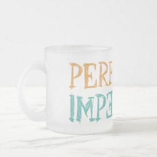 Perfectly Imperfect mugs