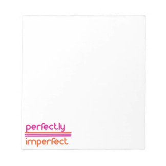 Perfectly Imperfect Notepad