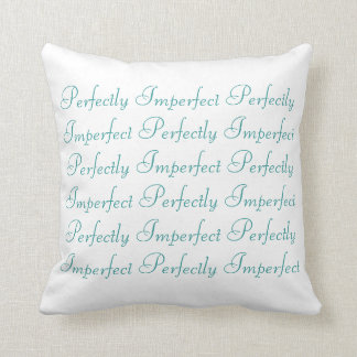 Perfectly Imperfect Pillow Throw Cushion