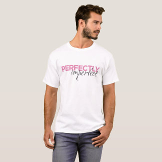 """""""Perfectly Imperfect"""" T-Shirt"""