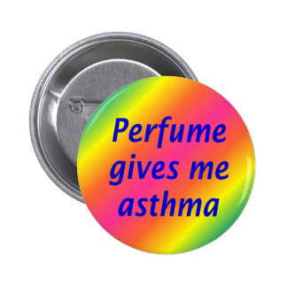 Perfume give me asthma 6 cm round badge