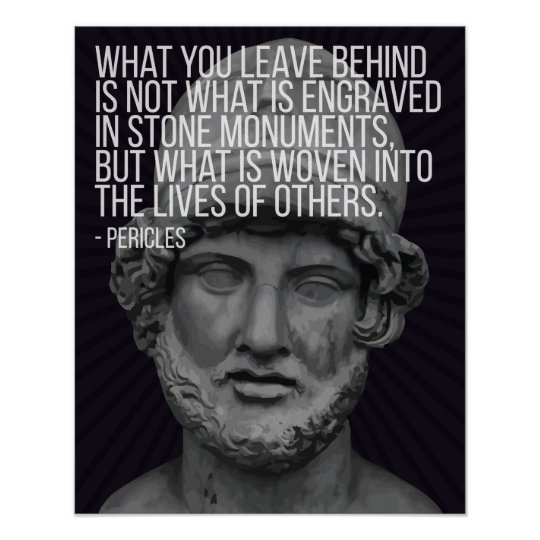 Pericles quote on life, death and legacy poster