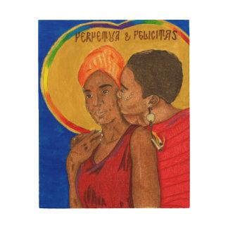 Perpetua and Felicity Wood Print