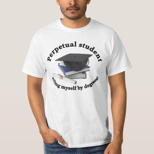 perpetual student 2 Mens Value T-shirt