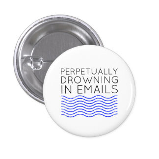 Perpetually Drowning in Emails Simple Button