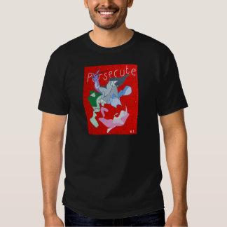 Persecute T-shirts