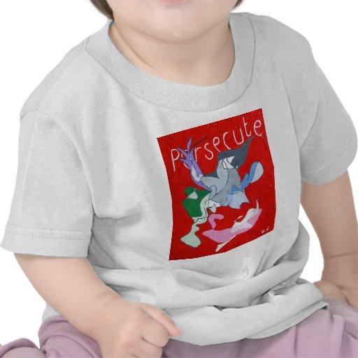Persecute T Shirts