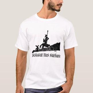 ¡PERSIGUE TUS SUEÑOS! T-Shirt