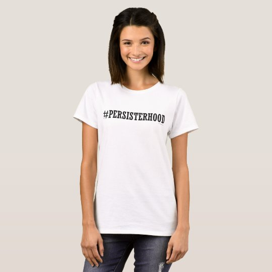 Persisterhood Feminist T-Shirt