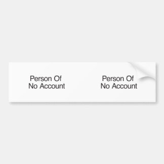 Person Of No Account Bumper Sticker