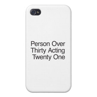 Person Over Thirty Acting Twenty One iPhone 4 Covers