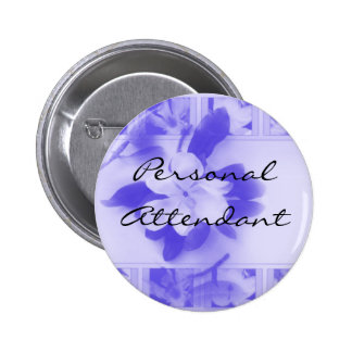 Personal Attendant 6 Cm Round Badge
