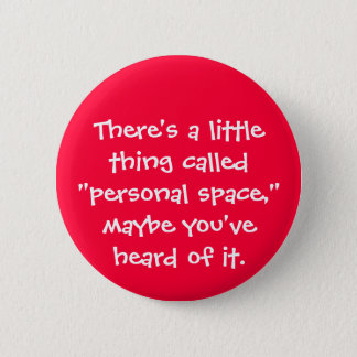 Personal Space 6 Cm Round Badge