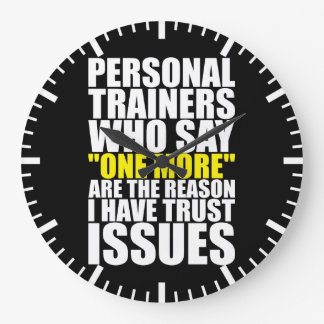 Personal Trainers and Trust Issues - Funny Workout Large Clock