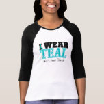 Personalise I Wear Teal Ovarian Cancer Tees