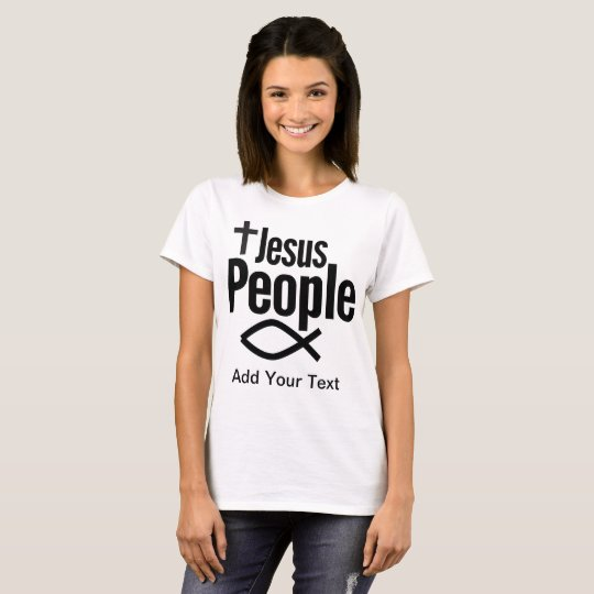 Personalise Your Jesus People Shirt Today