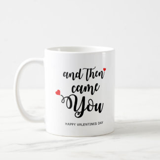 Personalised And Then Came You Valentines Day Mug