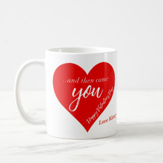 """Personalised""""And then came you"""" Valentines day Mug"""