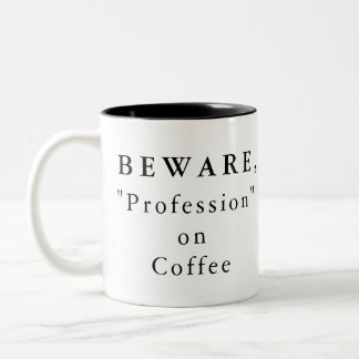 "Personalised Beware, ""Profession"" on Coffee Mug"