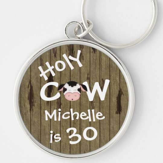 Personalised Funny Holy Cow 30th Birthday Keychain