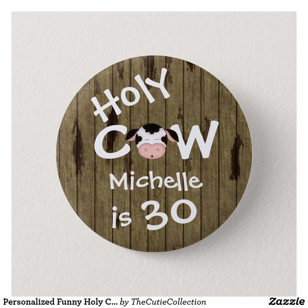 Holy Cow 30th Birthday Badge