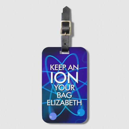 Personalised KEEP AN ION YOUR BAG Luggage Tag