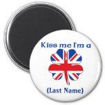 Personalised Kiss Me I'm British  Magnet