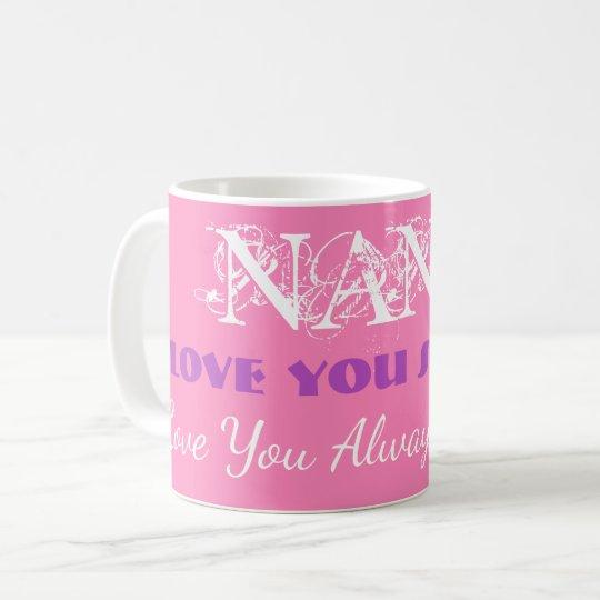 "Personalised ""Love You So Much Nana"" Coffee Mugs"