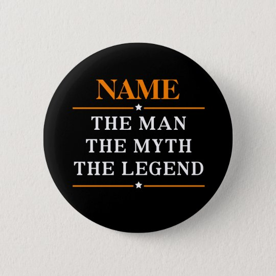 Personalised Name The Man The Myth The Legend 6 Cm Round Badge
