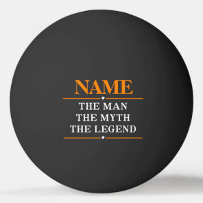 Personalised Name The Man The Myth The Legend Ping Pong Ball