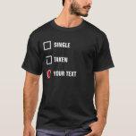 Personalised Single Taken T-Shirt