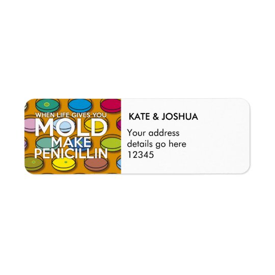 Personalised WHEN LIFE GIVES YOU MOLD