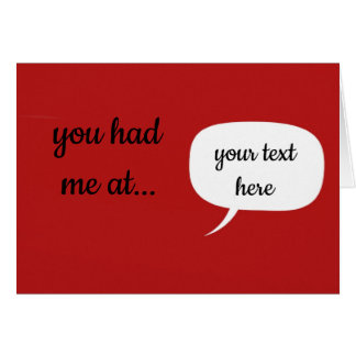 Personalised You Had Me At... Card