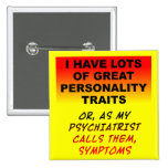 Personality Symptoms Funny Button Badge