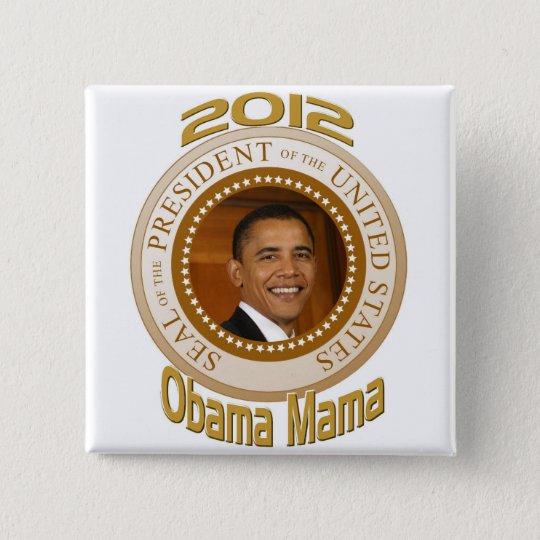 PERSONALIZE 2012 OBAMA MAMA 15 CM SQUARE BADGE