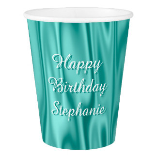"Personalize:  Faux Aqua Satin ""Happy Birthday"" Paper Cup"