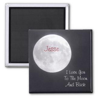 Personalize I Love you to the Moon and Back Magnet