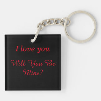 Personalize I love you, Will You Be Mine? Square Acrylic Keychains