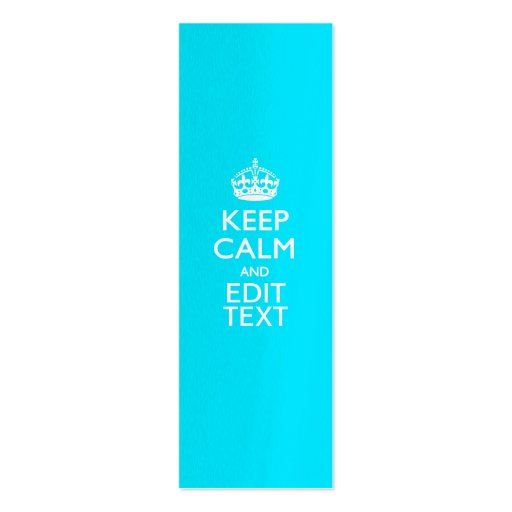 Personalize KEEP CALM AND Edit Text Turquoise Blue Business Card Template