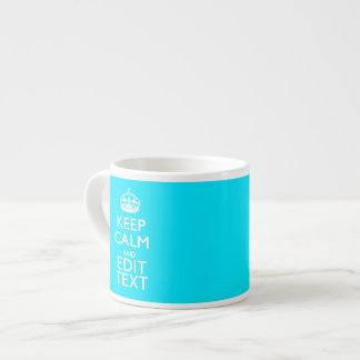 Personalize Keep Calm Your Text Turquoise Blue Espresso Cup