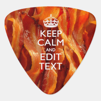 Personalize This with Keep Calm and Sizzling Bacon Plectrum