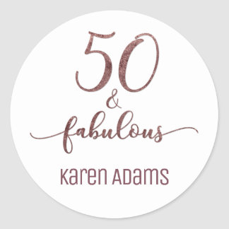 "Personalized ""50 & Fabulous"" Rose Gold Glitter Classic Round Sticker"